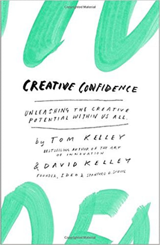 Creative Confidence by Tom and David Kelley