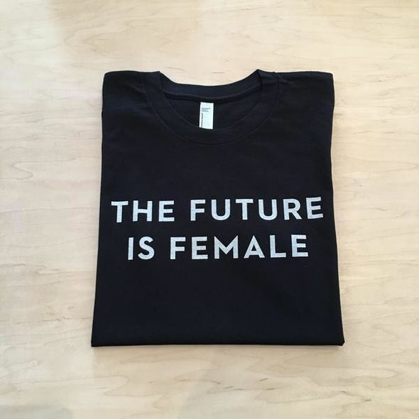 The Future is Female Shirt - Shrill Society