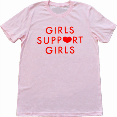 Girls Support Girls Pink Shirt by Daisy Natives - Shrill Society