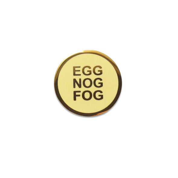 Egg Nog Fog Pin by Word For Word Factory - Shrill Society