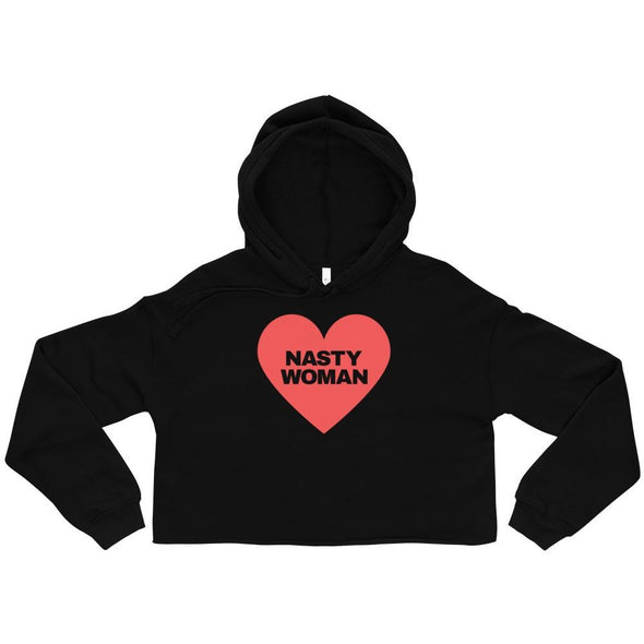 Nasty Woman Crop Hoodie - Shrill Society