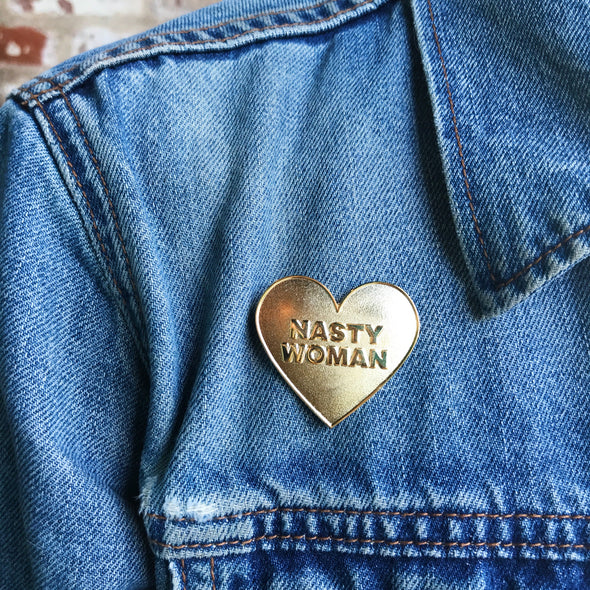 Limited Edition Gold Nasty Woman Pin (only 50 available) - Shrill Society