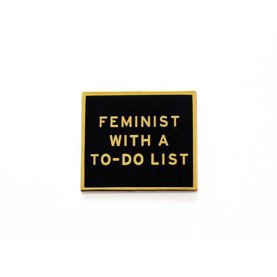 Feminist With a To-Do List Pin by Word For Word Factory - Shrill Society