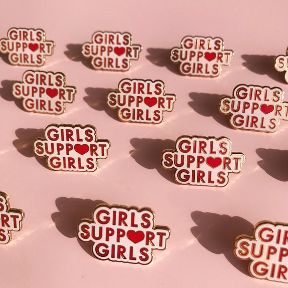Girls Support Girls Pin by Daisy Natives - Shrill Society