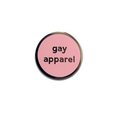 Gay Apparel Pin by Word For Word Factory - Shrill Society