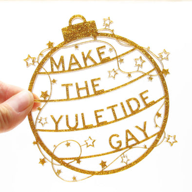 Make the Yuletide Gay Ornament by Word For Word Factory - Shrill Society