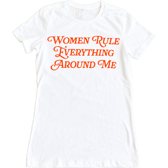 Women Rule Everything Around Me Shirt by Made Au Gold - Shrill Society