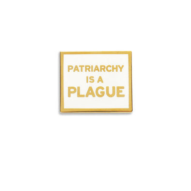 Patriarchy is a Plague Pin by Word For Word Factory