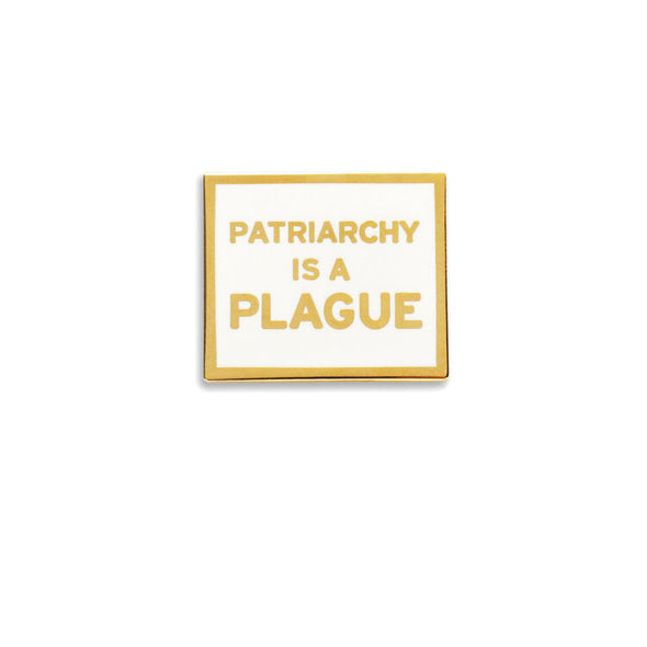 Patriarchy is a Plague Pin by Word For Word Factory - Shrill Society
