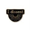 I DISSENT RBG ENAMEL PIN - Shrill Society