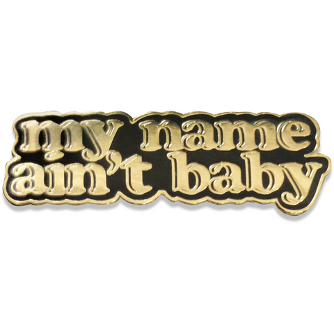 My Name Ain't Baby pin by Got a Girl Crush