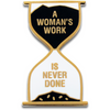 A Woman's Work is Never Done Pin by Word For Word Factory - Shrill Society