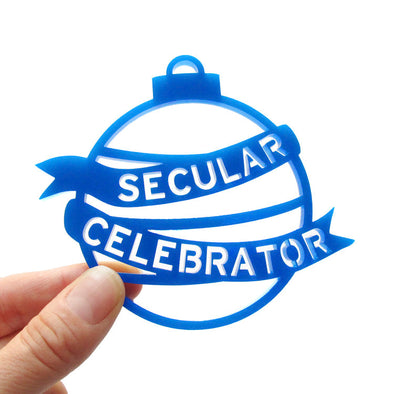 Secular Celebrator Ornament by Word For Word Factory - Shrill Society