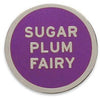 Sugar Plum Fairy Pin by Word For Word Factory - Shrill Society