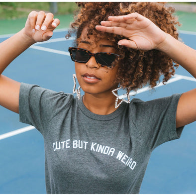 Cute But Kinda Weird Shirt by Daisy Natives - Shrill Society