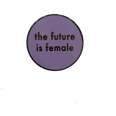 The Future is Female Pin - Shrill Society