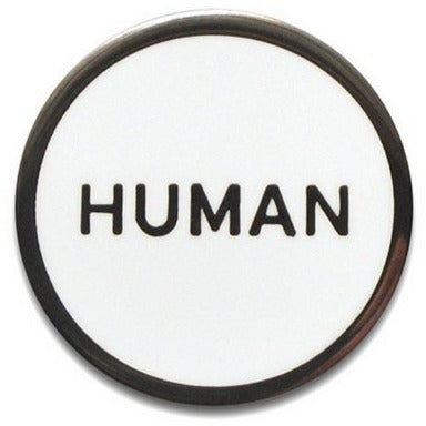 Human Pin by Word For Word Factory - Shrill Society