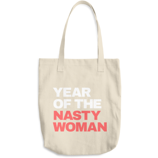 Year of the Nasty Woman Tote Bag - Shrill Society