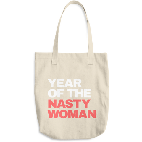 Year of the Nasty Woman Tote Bag