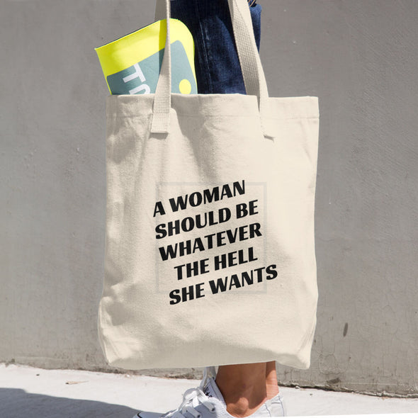 A Woman Should Be Whatever She Wants Eco Tote - Shrill Society