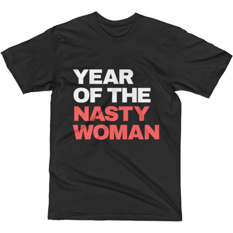 Year of the Nasty Woman T-Shirt (unisex)