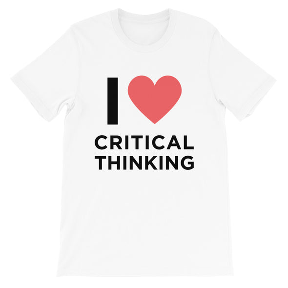 I Love Critical Thinking Shirt - Shrill Society