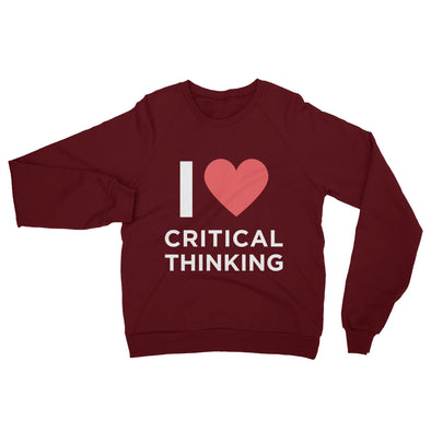 I Love Critical Thinking Sweatshirt - Shrill Society
