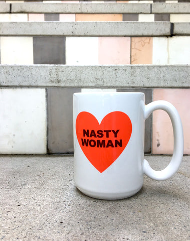 Nasty Woman heart mug supports Planned Parenthood by Google Ghost designed by Amanda Brinkman