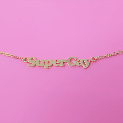 Super Gay Necklace by Made Au Gold - Shrill Society