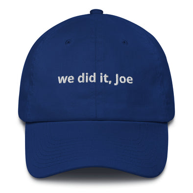 We Did It, Joe Hat by Shrill Society - Shrill Society