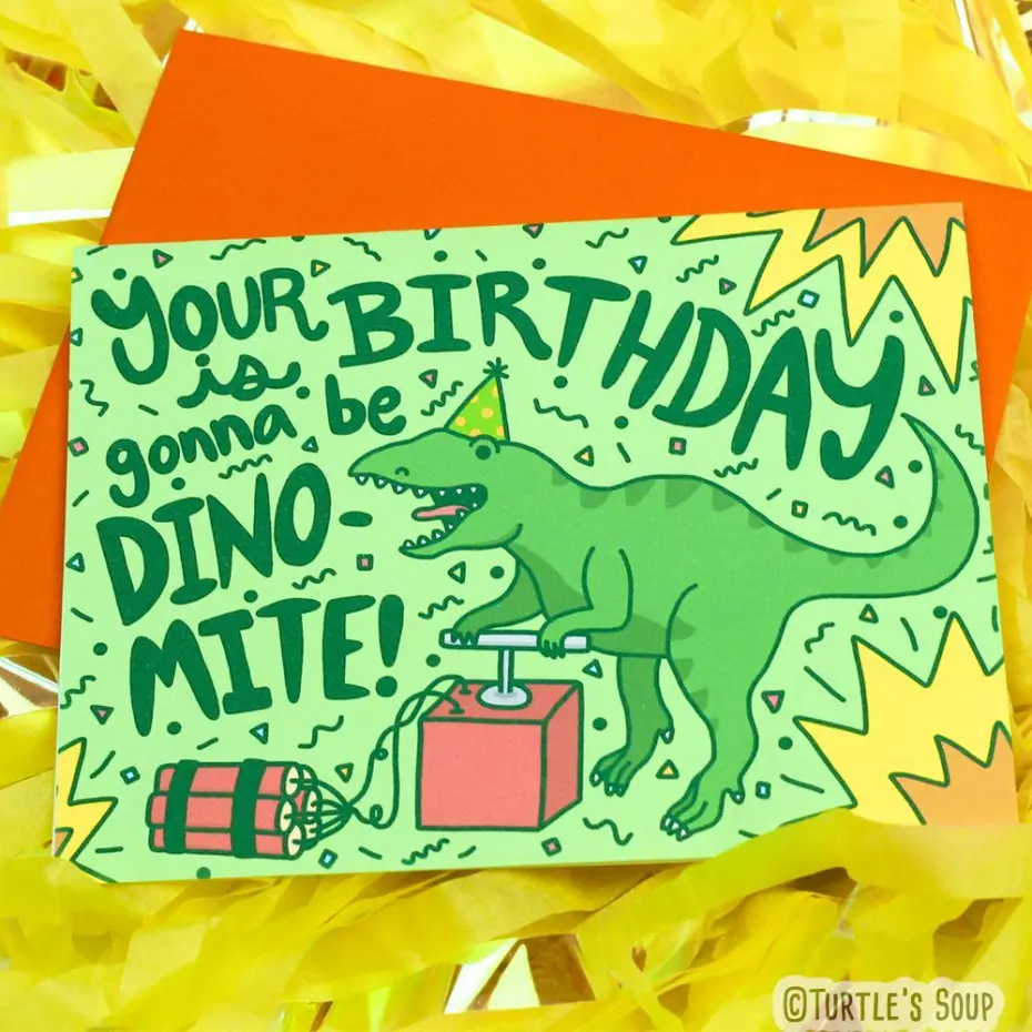 Turtle's Soup - Your Birthday Is Gonna Be Dino-mite! Card