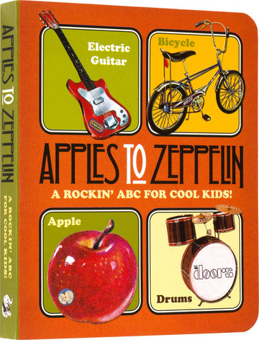 Apples to Zeppelin: A Rockin' ABC for Cool Kids by Benjamin Darling and Chev Darling