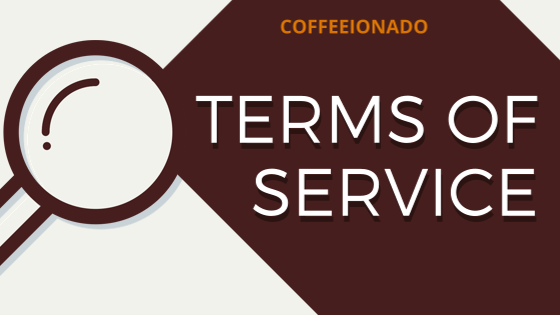 Coffeeionado Terms Of Service