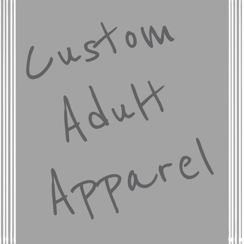 Custom Adult Apparel