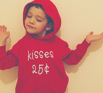 Kisses 25 cents hoody