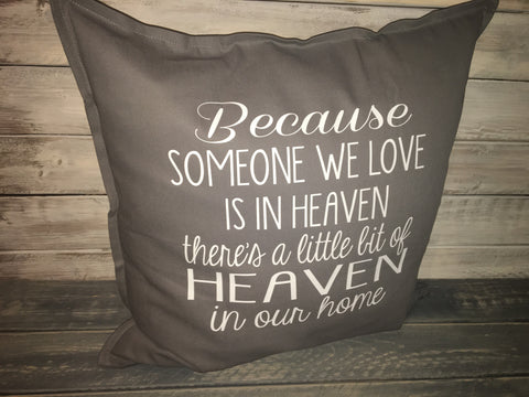 Because Someone We Love Pillow