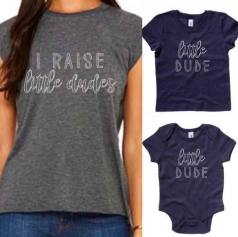 I Raise Little Dudes Women's Tee