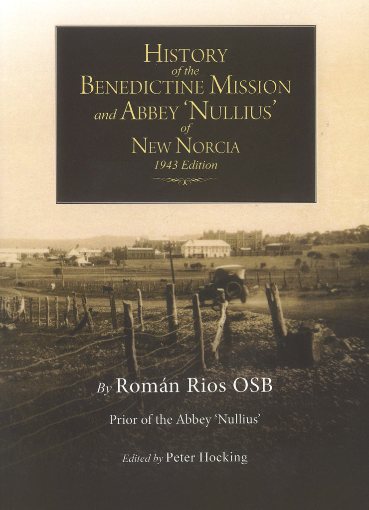 History of the Benedictine Mission and Abbey Nullius of New Norcia