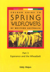 Wildflowers of WA: Esperance & Whealtbelt