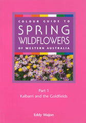 Wildflowers of WA: Kalbarri & Goldfields