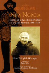 New Norcia - History of a Benedictine Colony in Western Australia