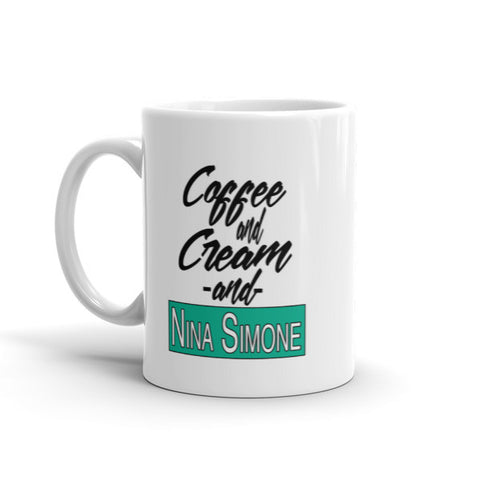 """Coffee, Creme, and Nina Simone"" Mug 