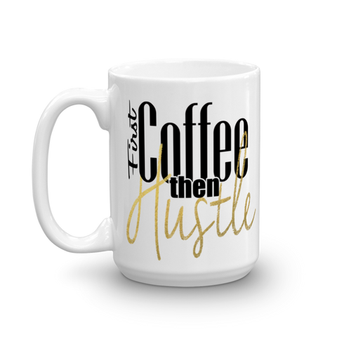 """First Coffee"" Mug 
