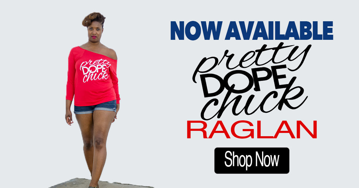 Pretty Dope Chick Raglan | The Moxie Shoppe