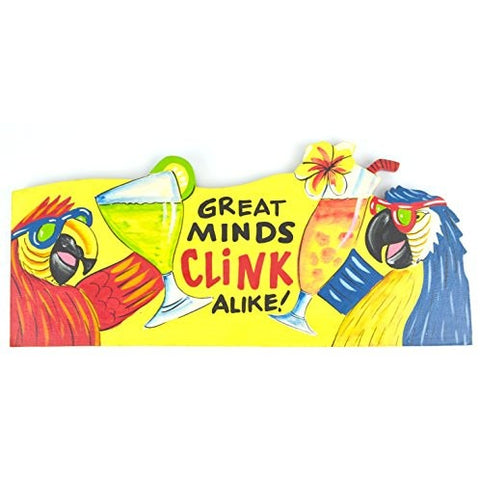 Hand Carved Wooden GREAT MINDS CLINK ALIKE Cocktails Parrot Drinking BEACH Sign - Tropically Inclined