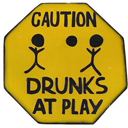 Hand Carved Wooden CAUTION DRUNKS AT PLAY Road Warning Sign - Tropically Inclined