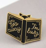 Go Away, I'm Busy Pin Badge