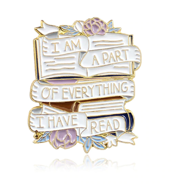 I am a part of everything I have read Pin Badge