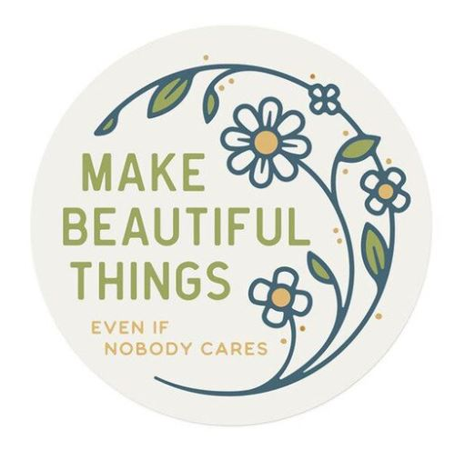 Make Beautiful Things ... Pin Badge