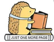 Just One More Page Pin Badge